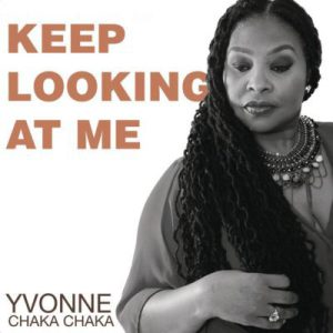 Yvonne Chaka Chaka – Keep Looking At Me mp3 song