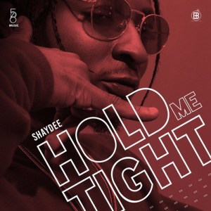 Shaydee – Hold Me Tight mp3 song