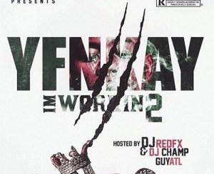 YFN Kay – I'm Workin 2 (Mixtape)