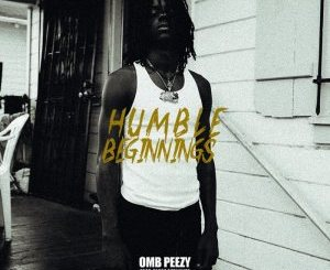 OMB Peezy – Humble Beginnings (EP)