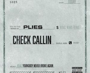 Download Plies – Check Callin Ft. NBA YoungBoy