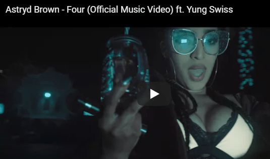 Astryd Brown ft. Yung Swiss – Four (Music Video)