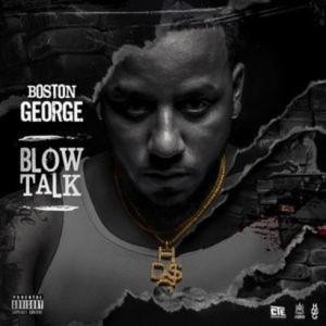 Download Boston George – Blow Talk mixtape