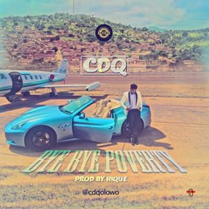 CDQ – Bye Bye Poverty (Video)