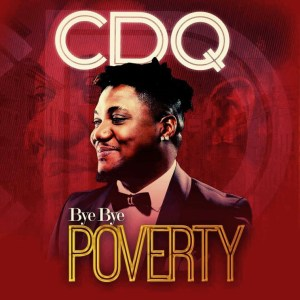 CDQ – Bye Bye Poverty mp3