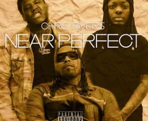 Download Chris Rivers Ft. Derez De'Shon & Oswin Benjamin – Near Perfect