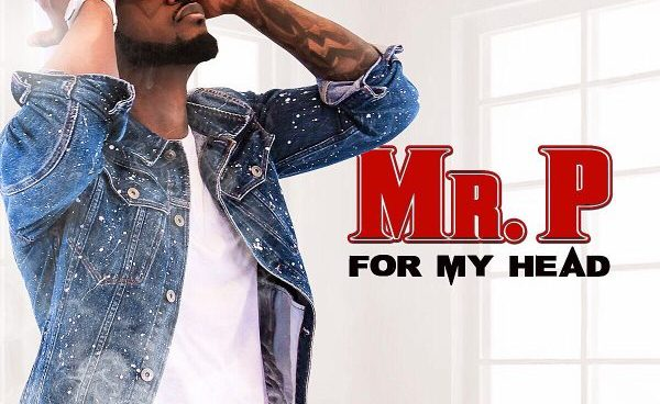 Watch Mr. P – For My Head (Video)