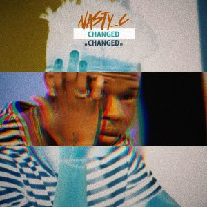 Download Nasty C – Changed