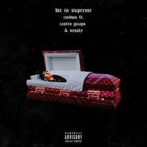 Download Castro Guapo Ft Nessly – Die In Supreme