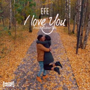 Download Efe – I Love You
