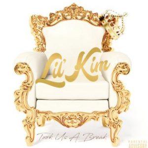 Lil' Kim – Took Us A Break song