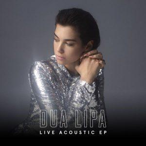 Download Dua Lipa – Live Acoustic (EP)
