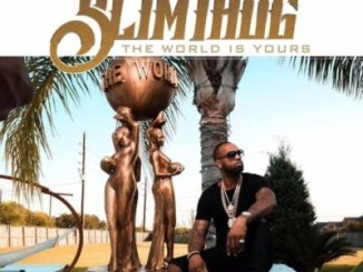Download Slim Thug – The World Is Yours