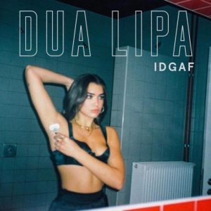 Dua Lipa – IDGAF music video