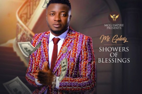 Download Mc Galaxy – Showers of Blessings