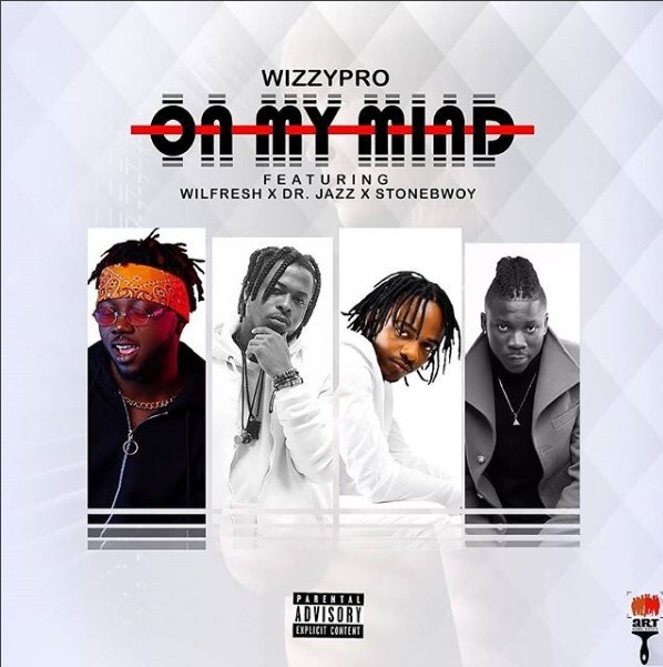 WizzyPro ft. StoneBwoy x Dr Jazz x Wilfresh – On My Mind mp3 download