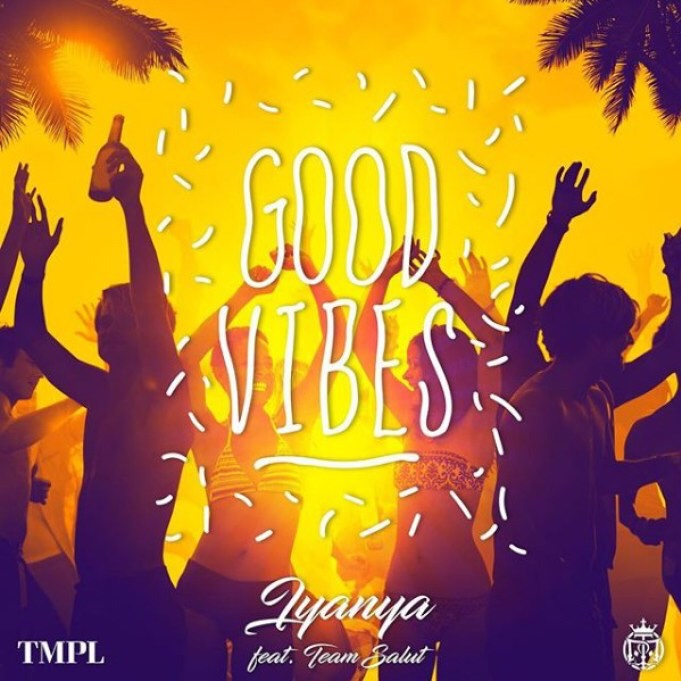 Iyanya ft. Team Salut - Good Vibes mp3 download