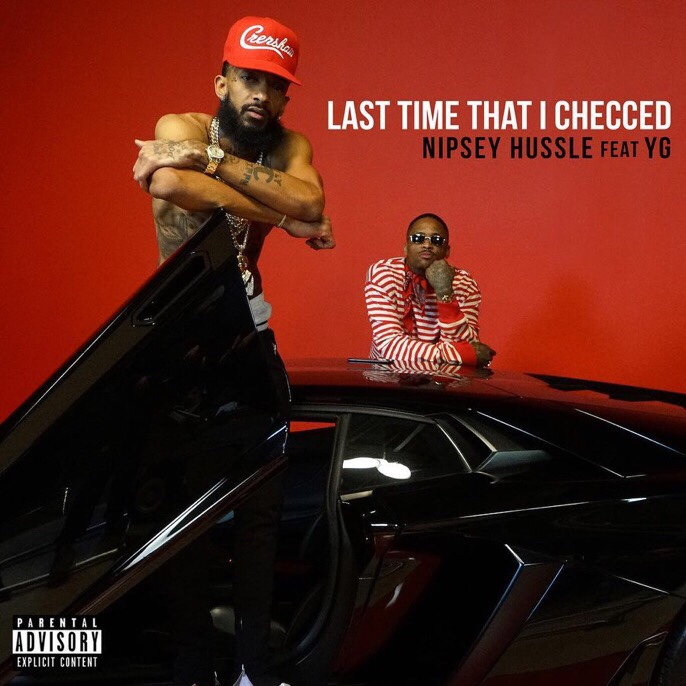 Nipsey Hussle Feat. YG - Last Time That I Checc'd mp3 download