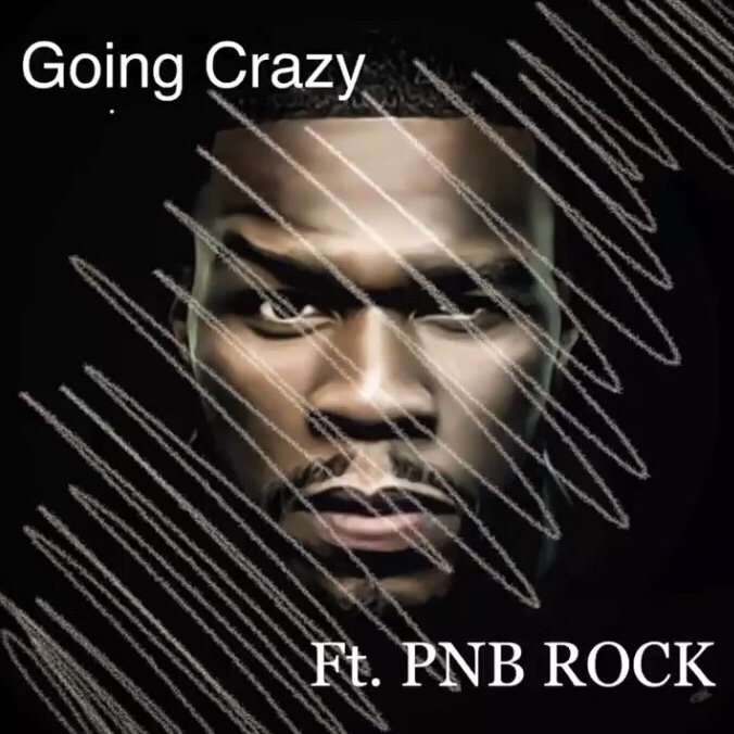 Download MP3: 50 Cent ft. PNB Rock - Going Crazy