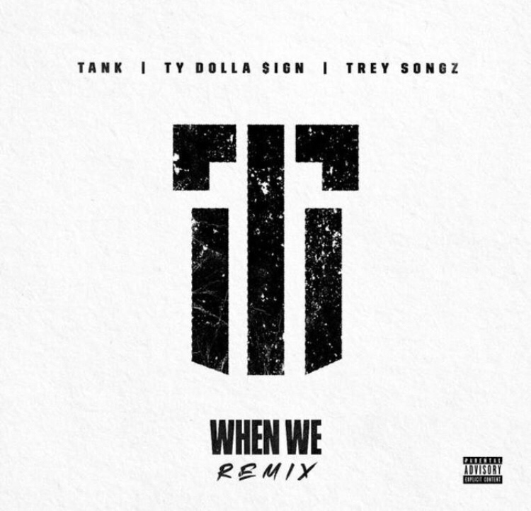 Tank Feat. Trey Songz & Ty Dolla $ign - When We (Remix) mp3 download