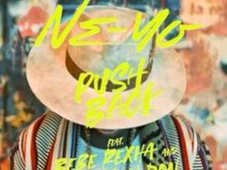 Ne-Yo feat. Bebe Rexha & Stefflon Don – Push Back mp3 download