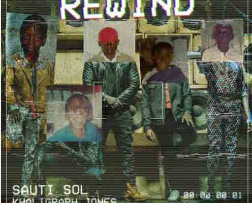 Sauti Sol ft. Khaligraph Jones - Rewind mp3 download