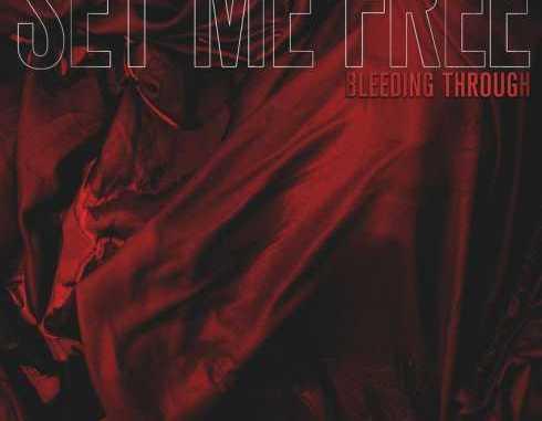 Bleeding Through – Set Me Free mp3 download