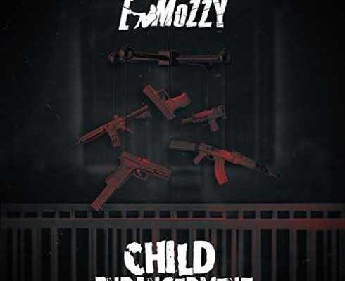 E Mozzy – Child Endangerment Album download