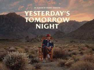 Harry Hudson – Yesterday's Tomorrow Night Album download