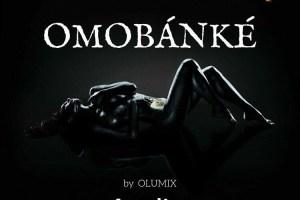 Olumix – Omobanke | OjaTiBurst (Video)
