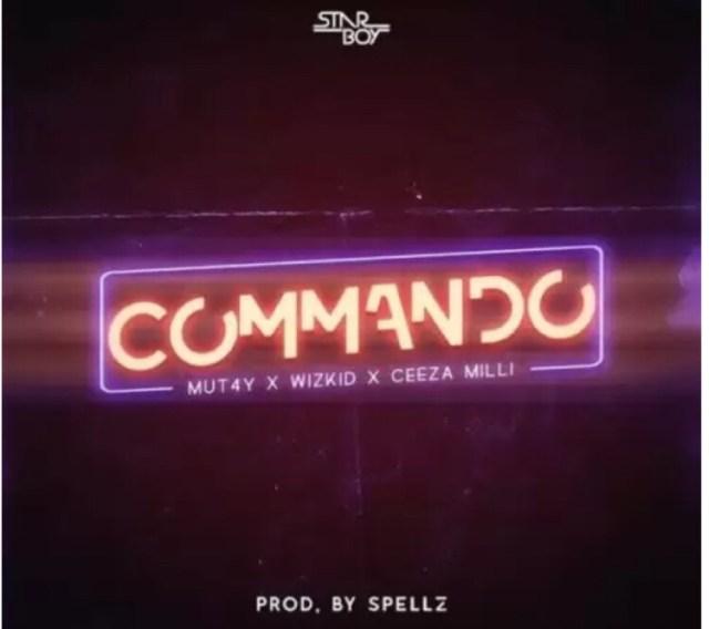 Wizkid ft Ceeza Milli & Mut4y - Commando mp3 download