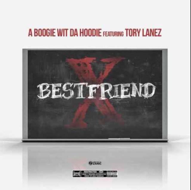 A Boogie Wit Da Hoodie ft. Tory Lanez - Best Friend mp3 download