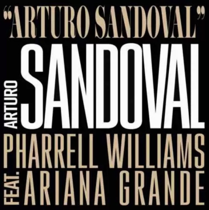 Arturo Sandoval & Pharrell Williams ft. Ariana Grande - Arturo Sandoval mp3 download