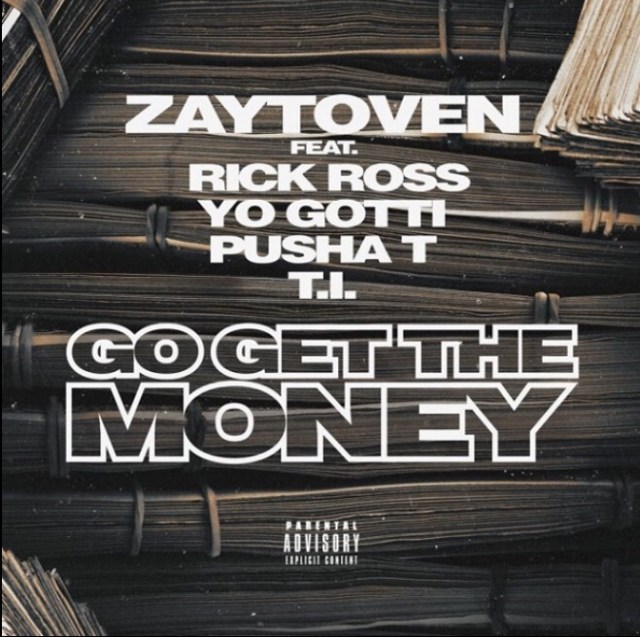 Zaytoven ft. Rick Ross, Yo Gotti, Pusha T & T.I - Go Get The Money mp3 download