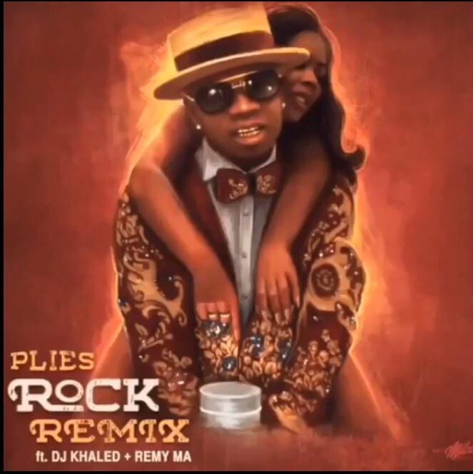 Plies ft. DJ Khaled & Remy Ma - Rock (Remix)