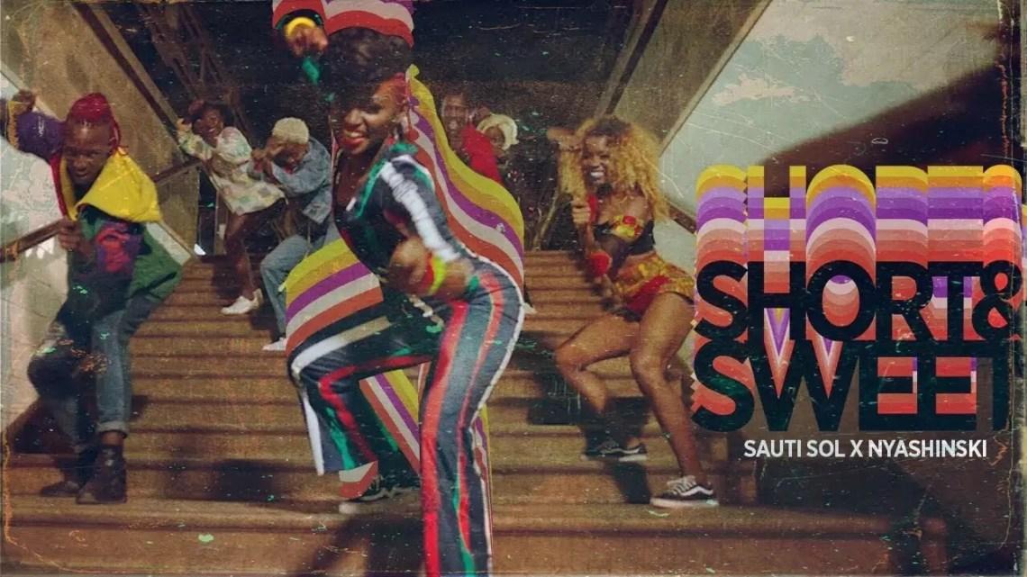 Sauti Sol - Short n Sweet ft Nyashinski (Video)