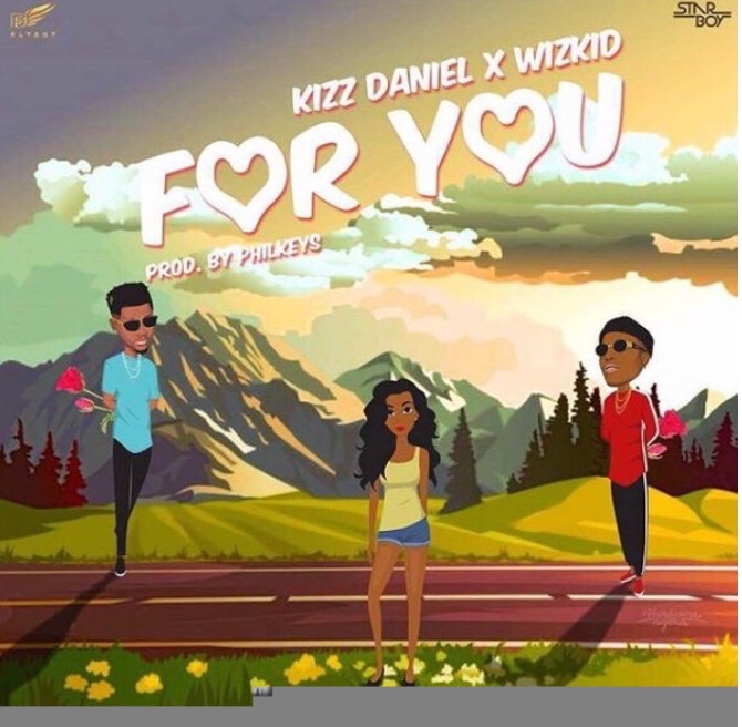 Kizz Daniel & Wizkid - For You mp3 download