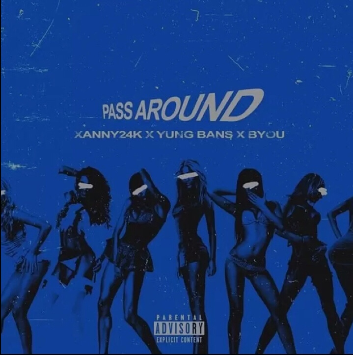 Xanny24k x Yung Bans x Byou - Pass Around mp3 download