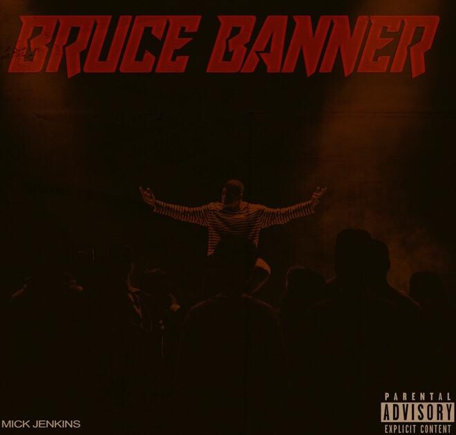 Mick Jenkins - Bruce Banner mp3 download