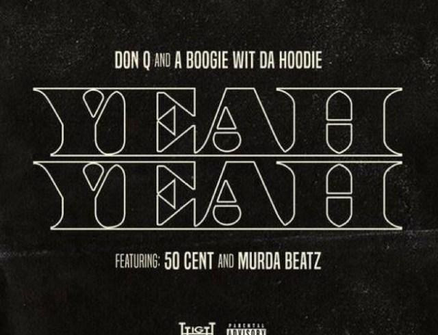 A Boogie Wit Da Hoodie - Yeah Yeah ft. 50 Cent & Don Q
