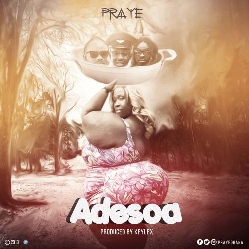 Praye – Adesoa (Song)