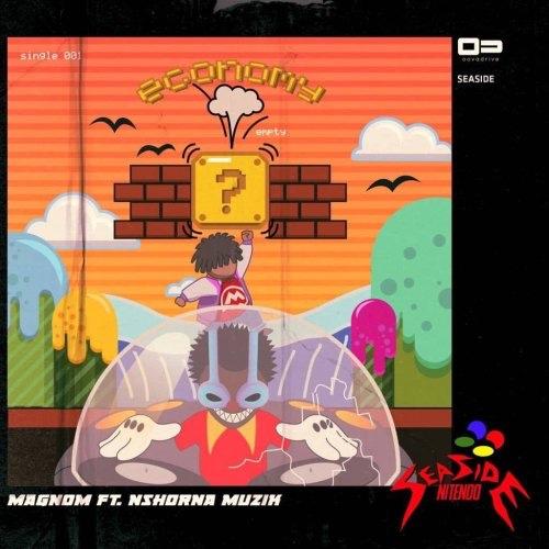 Magnom - Economy ft. Nshona Muzik (Song)