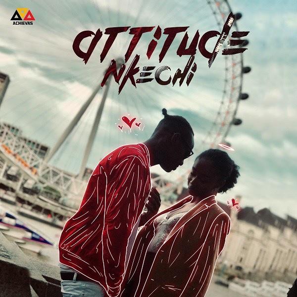 Attitude – Nkechi (Song)