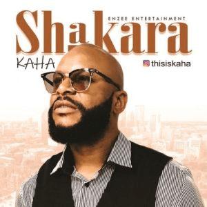 Kaha – Shakara (Song)