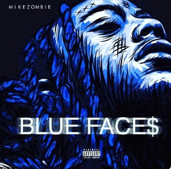 Mike Zombie - Blue Face$ (Song)