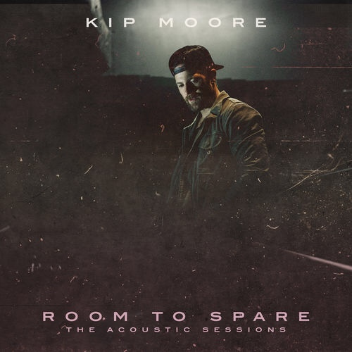 Kip Moore – Room To Spare: The Acoustic Sessions (Album)