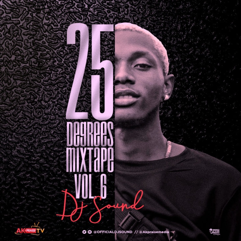DJ Sound – 25 Degrees Mixtape (Vol. 6)