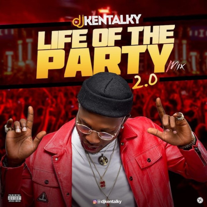 DJ Kentalky – Life Of The Party Mix (2.0)