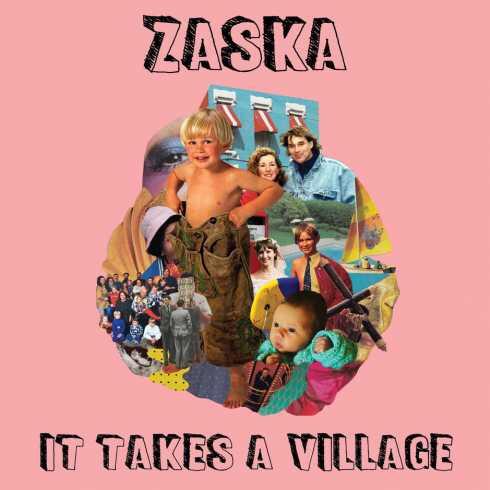Zaska – It Takes a Village album