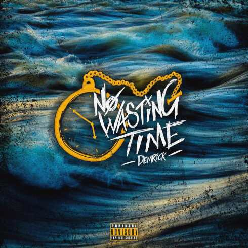 Demrick - No Wasting Time album